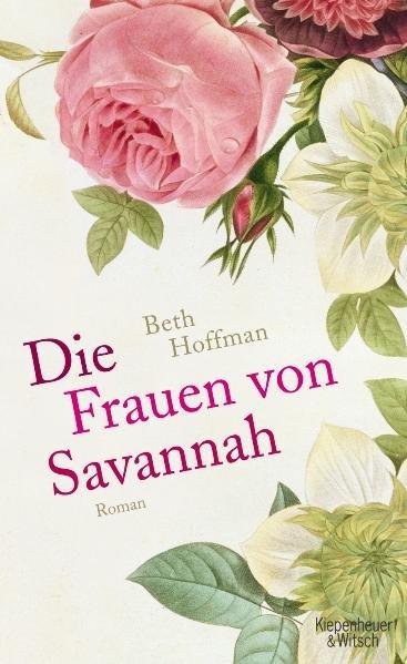 Die Frauen von Savannah: Roman. - Hoffman, Beth und Isabel Bogdan,