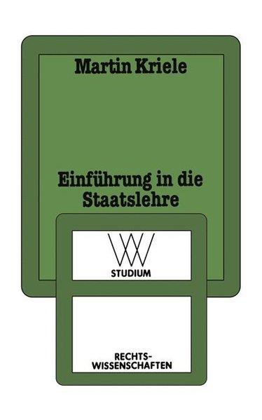 Einführung in die Staatslehre: Die geschichtlichen Legitimitätsgrundlagen des demokratischen Verfassungsstaates.