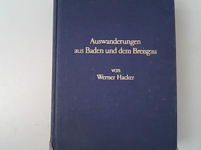 Auswanderungen aus Baden und dem Breisgau. Obere und mittlere rechtsseitige Oberrheinlande im 18. Jahrhundert. Archivalisch dokumentiert