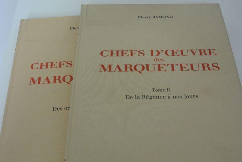Chefs - d'oeuvre des marqueteurs. (Vols 1 - 2). I: Des origines à Louis XIV. II: De la Régence à nos jours. - Ramon, Pierre,