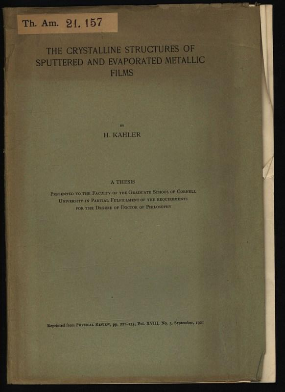 THE CRYSTALLINE STRUCTURES OF SPUTTERED AND EVAPORATED: KAHLER, H.,