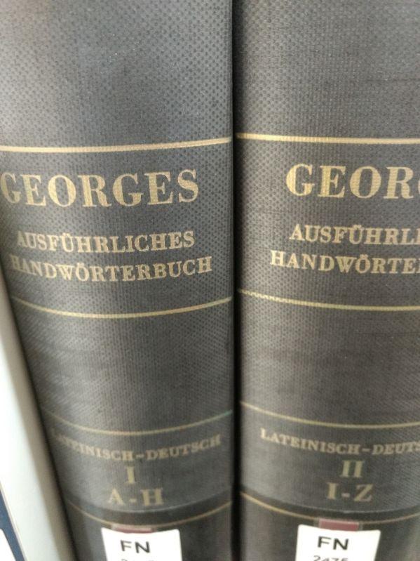 Ausführliches Lateinisch-deutsches Handwörterbuch aus den Quellen zusammengetragen.: Georges, Karl Ernst
