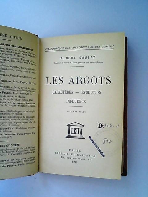 LES ARGOTS. CARACTERES, EVOLUTION, INFLUENCE: DAUZAT (A.),
