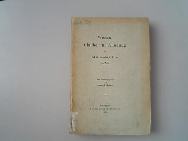 Wissen, Glaube und Ahndung.: Fries, Jakob Friedrich,