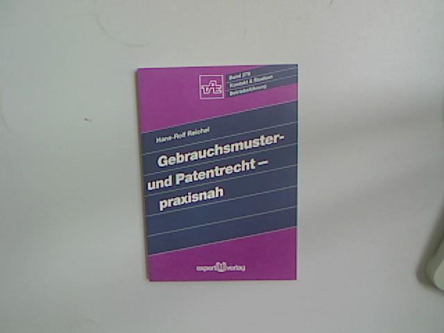 Gebrauchsmuster- und Patentrecht - praxisnah (Kontakt & Studium) - Bartz, Wilfried J, Elmar Wippler und Hans R Reichel,