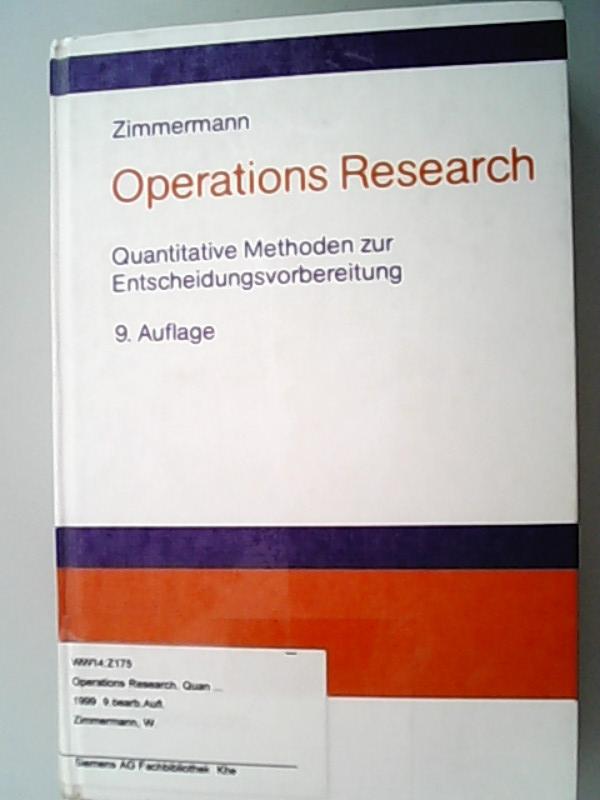 Operations Research Quantitative Methoden zur Entscheidungsvorbereitung - Zimmermann, Werner,