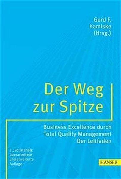 Der Weg zur Spitze: Business Excellence durch: Kamiske Gerd, F.,