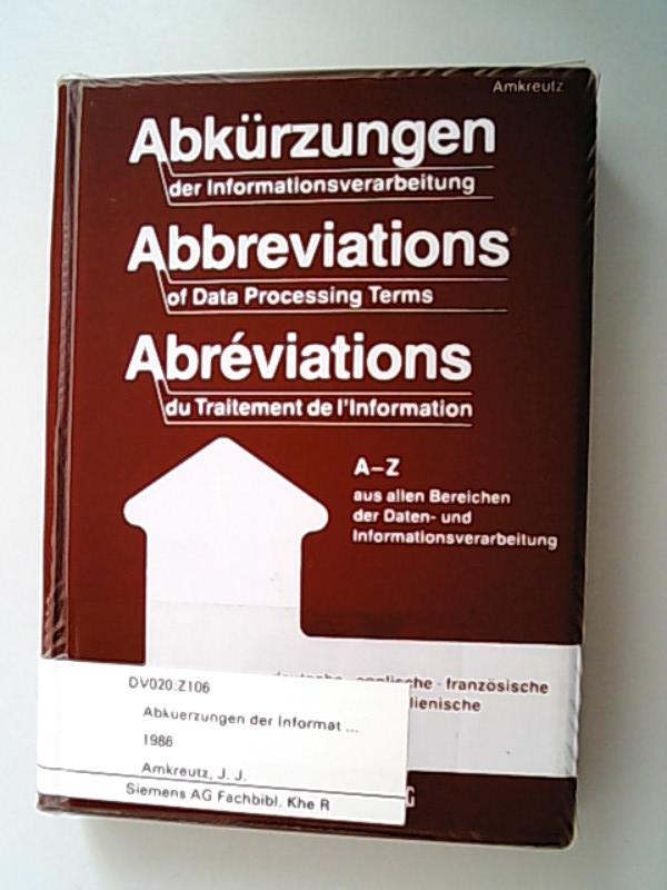 Abkürzungen der Informationsverarbeitung : A - Z: Amkreutz, Johann J.,
