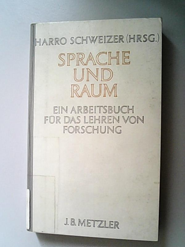 Sprache und Raum. Psychologische und linguistische Aspekte: Schweizer, Harro,