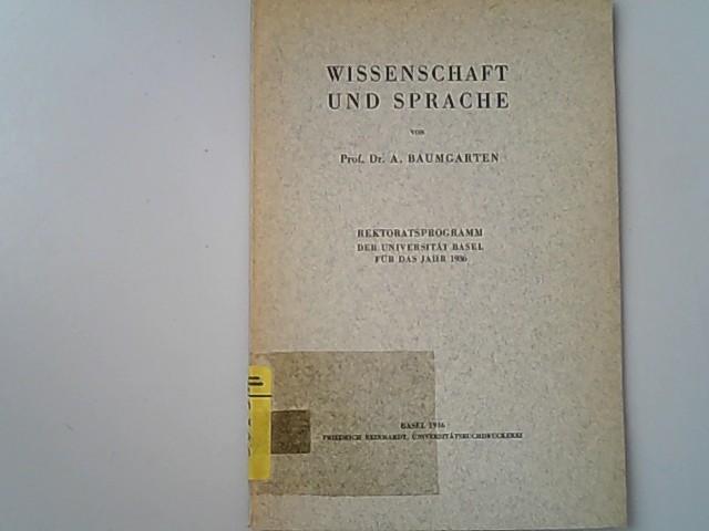 Wissenschaft und Sprache. Rektoratsprogramm der Universität Basel: Baumgarten, Arthur,