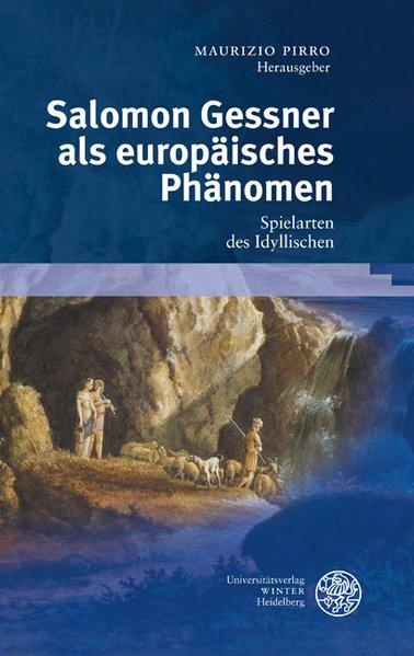 Salomon Gessner als europäisches Phänomen: Spielarten des: Pirro, Maurizio,