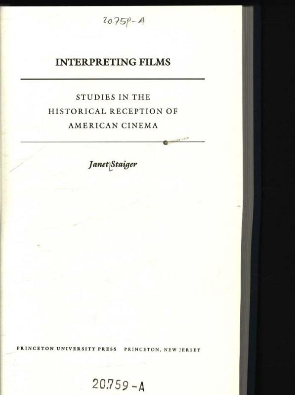 Interpreting films Studies in the historical reception of American cinema - Staiger, Janet