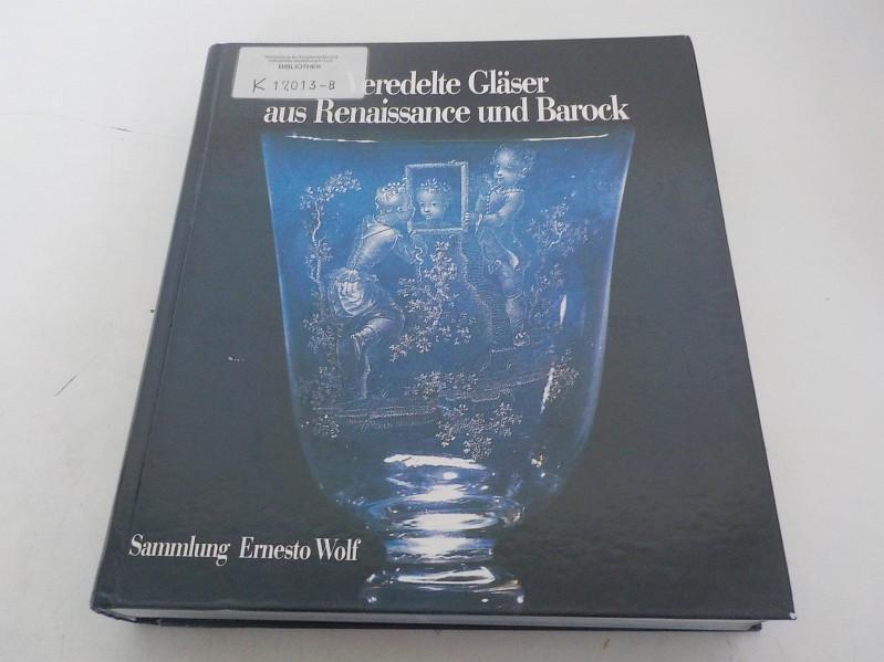 Veredelte Gläser aus Renaissance und Barock Sammlung: Klesse, Brigitte: