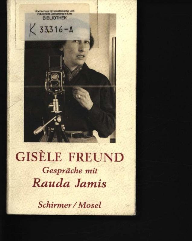 Gisèle Freund Gespräche mit Rauda Jamis - Freund, Gisèle