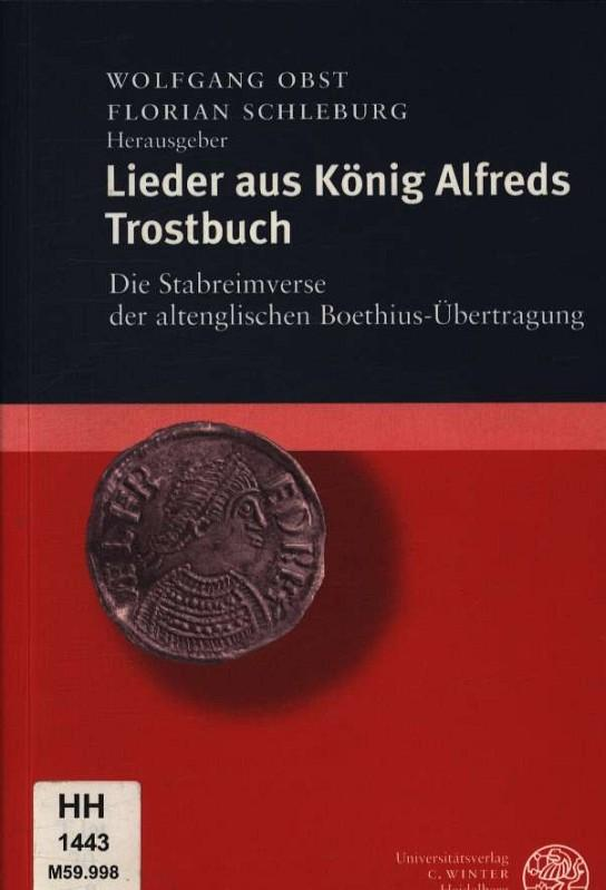 Lieder aus König Alfreds Trostbuch Die Stabreimverse der altenglischen Boethius-Übertragung 259 - Obst, Wolfgang
