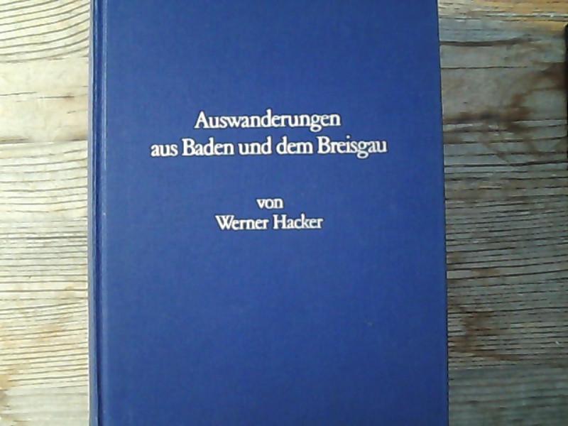 Auswanderungen aus Baden und dem Breisgau. Obere und mittlere rechtsseitige Oberrheinlande im 18. Jahrhundert. Archivalisch dokumentiert.