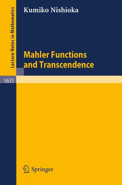 Mahler functions and transcendence. Lecture notes in mathematics ; Vol. 1631 - Nishioka, Kumiko,