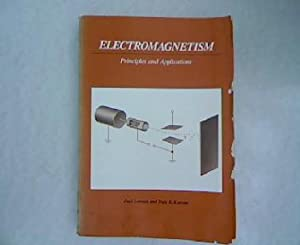Electromagnetism: Principles and Applications.: Lorrain, Paul and