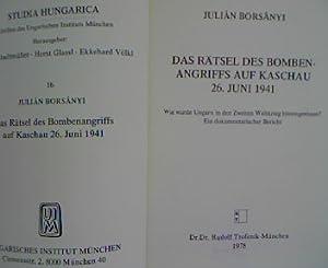 Das Rätsel des Bombenangriffs auf Kaschau 26. Juni 1941. Wie wurde Ungarn in den Zweiten ...