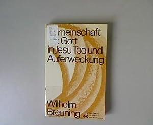 Gemeinschaft mit Gott in Jesu Tod und: Breuning, Wilhelm: