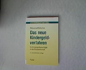 Das neue Kindergeldverfahren. Für Kindergeldberechtigte in der Privatwirtschaft. 2 Auflage.: ...