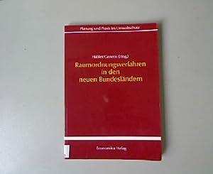 Raumordnungsverfahren in den neuen Bundesländern. Planung und Praxis im Umweltschutz, Band 6.:...