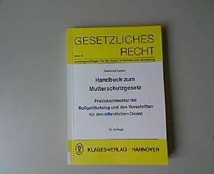 Handbuch zum Mutterschutzgesetz: Praxiskommentar mit Bußgeldkatalog und den Vorschriften f&...