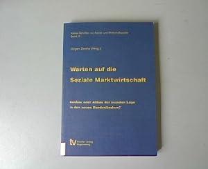 Warten auf die soziale Marktwirtschaft: Ausbau oder Abbau der sozialen Lage in den neuen Bundesl&...