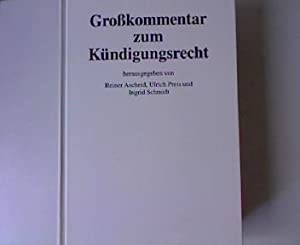Großkommentar zum Kündigungsrecht.: Ascheid, Reiner [Hrsg.]: