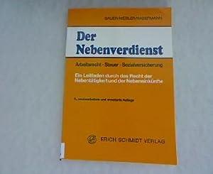 Der Nebenverdienst : Arbeitsrecht - Steuer - Sozialversicherung. 5 Auflage.: Sauer, Otto, Michael ...