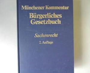 Münchener Kommentar Bürgerliches Gesetzbuch. 2 Auflage. Sachenrecht, Band 4.: Quack, ...