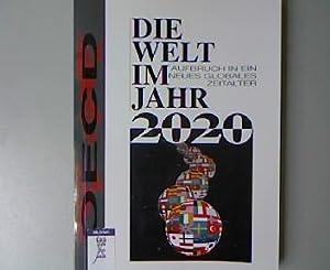 Die Welt im Jahr 2020: Aufbruch in ein neues globales Zeitalter.