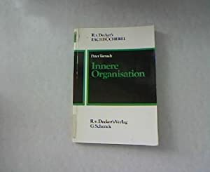 Innere Organisation. Innerer Aufbau der Verwaltung, Geschäftsverkehr, Bürotechnik und ...
