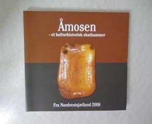 Amosen - et kulturhistorisk skatkammer. Fra Nordvestsjaelland 2008.: Pedersen, Lisbeth: