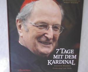 7 Tage mit dem Kardinal. Joachim Meisner Erzbischof von Köln.: Botz, Marisa: