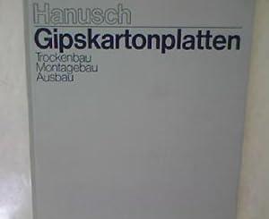 Gipskartonplatten: Trockenbau, Montagebau, Ausbau.: Hanusch, Hellmut: