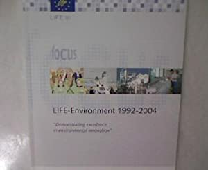 "LIFE-Environment 1992-2004. ""Demonstrating excellence in environmental innovation"". LIFE ..."