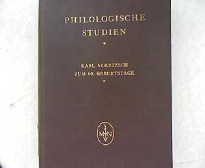 Philologische Studien. Aus dem romanisch-germanischen Kulturkreise. Karl Voretzsch zum 60. ...