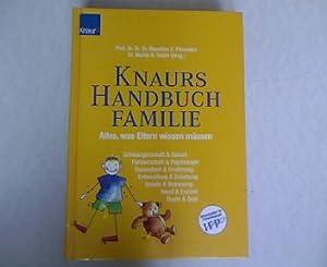 Knaurs Handbuch Familie. Alles, was Eltern wissen müssen.: Fthenakis, Wassilios E. und Martin ...
