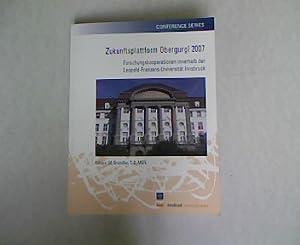 Zukunftsplattform Obergurgl 2007. Forschungskooperation innerhalb der Leopold-Franzens-Universit&...