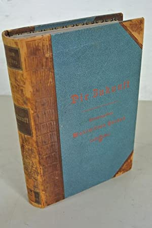 DIE ZUKUNFT (Wochenzeitschrift), 2. Band, Nr. 15 bis 26, 2. Jahrgang (1893). Sammelband. Enthä...