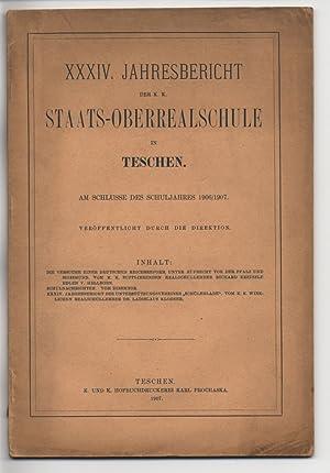 XXXIV. Jahresbericht der K. K. Staats-Oberrealschule in Teschen. Am Schlusse des Schuljahres 1906&#...