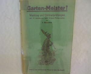 Garten-Meister? Werktag und Gärtnerprüfung mit 70 Abbildungen nach Original-Photgraphien....