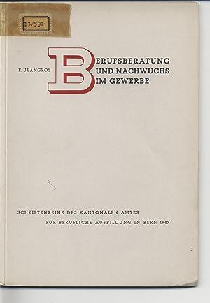 Berufsberatung und Nachwuchs im Gewerbe. Schriftenreihe des Kantonalen Amts für Berufliche ...