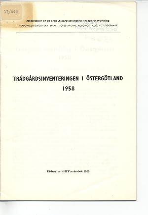 Trädgardsinventeringen I Östergötland 1958. Meddelande nr 30 fran Almarpsinstitutes ...