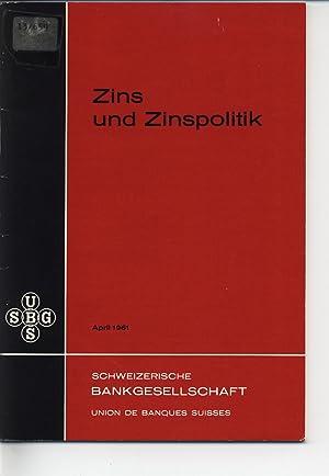 Zins und Zinspolitik.: Schweizerische Bankgesellschaft [Hrsg.]: