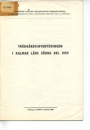 Trädgardsinventeringen I Kalmar Lans Södra del 1959. Meddelande nr 36 fran ...