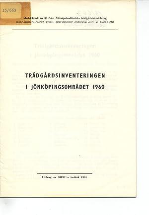 Trädgardsinventeringen I Jönköpingsomradet 1960. Meddelande nr 39 fran ...