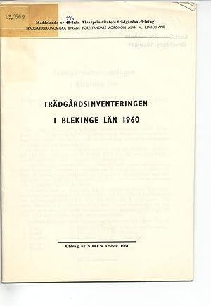 Trädgardsinventeringen I Blekinge Län 1960. Meddelande nr 42 fran Almarpsinstitutets tr&...