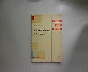 Der Föderalismus in Österreich. Unter besonderer Berücksichtigung der politischen ...